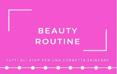 Gli Step della Beauty Routine Viso